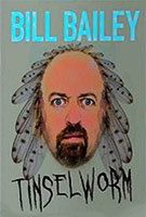 Bill Bailey: Tinselworm poster