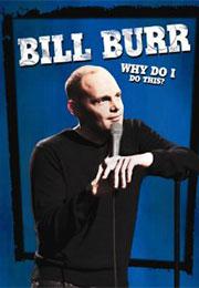 Bill Burr: Why Do I Do This? DVD