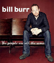 Bill Burr: You People Are All The Same DVD