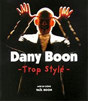 Dany Boon: Trop Stylé