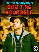 Mark Normand: Don't Be Yourself poster