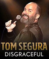 Tom Segura: Disgraceful poster
