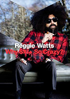 Reggie Watts: Why S??? So Crazy poster